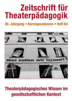 Zeitschrift für Theaterpädagogik - Ausgabe 64