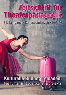 Zeitschrift für Theaterpädagogik - Ausgabe 66