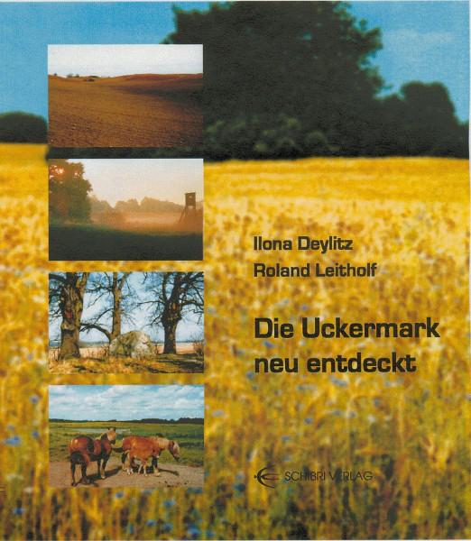 Die Uckermark neu entdeckt
