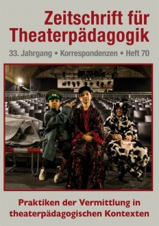 Zeitschrift für Theaterpädagogik - Ausgabe 70