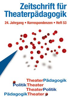 Zeitschrift für Theaterpädagogik - Ausgabe 53