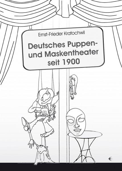 Deutsches Puppen- und Maskentheater seit 1900