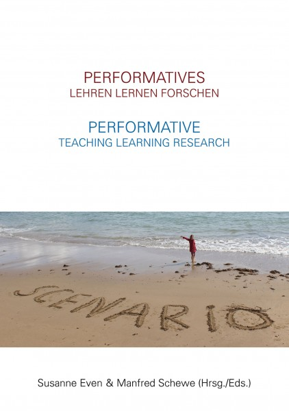Performatives Lehren Lernen Forschen –Performative Teaching Learning Research