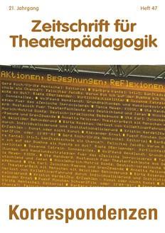 Zeitschrift für Theaterpädagogik - Ausgabe 47