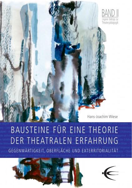 Bausteine für eine Theorie der theatralen Erfahrung