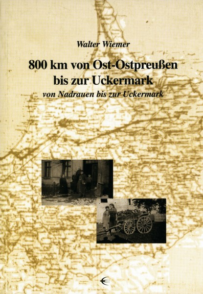 800 Kilometer von Ostpreußen in die Uckermark