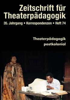 Zeitschrift für Theaterpädagogik - Ausgabe 74