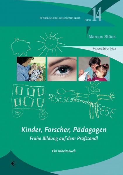 Kinder, Forscher, Pädagogen