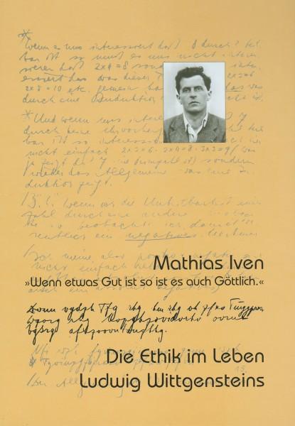 Die Ethik im Leben Ludwig Wittgensteins