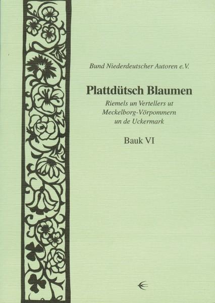 Plattdütsch Blaumen, Bauk VI