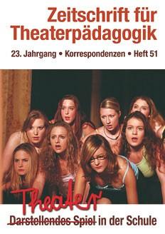 Zeitschrift für Theaterpädagogik - Ausgabe 51