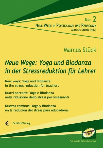 Neue Wege: Yoga und Biodanza in der Stressreduktion für Lehrer