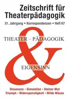 Zeitschrift für Theaterpädagogik - Ausgabe 67