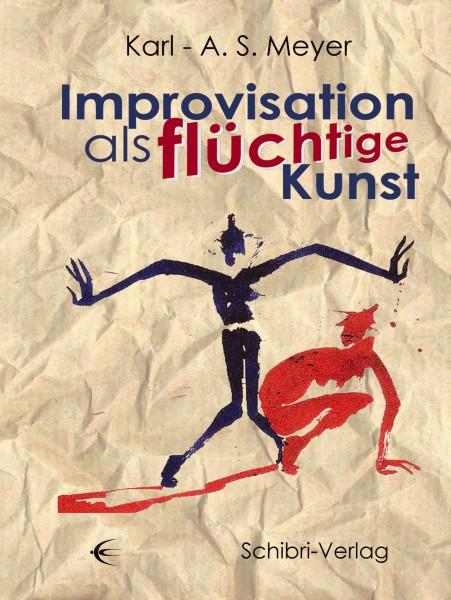 Improvisation als flüchtige Kunst