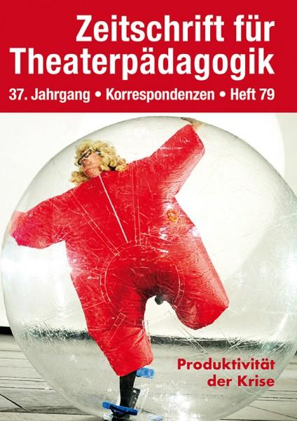 Zeitschrift für Theaterpädagogik - Ausgabe 79