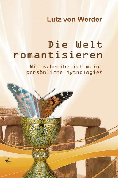 Die Welt romantisieren