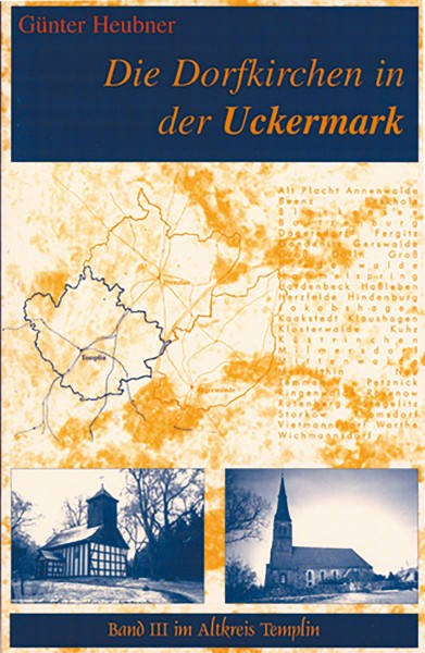 Die Dorfkirchen in der Uckermark Band III (Templin)