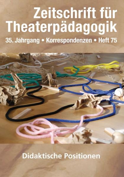 Zeitschrift für Theaterpädagogik - Ausgabe 75