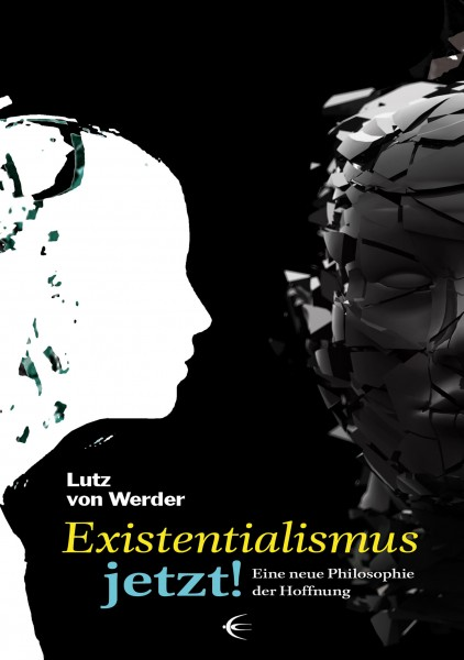 Existentialismus jetzt