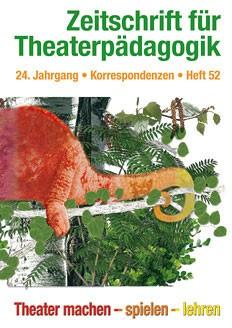 Zeitschrift für Theaterpädagogik - Ausgabe 52