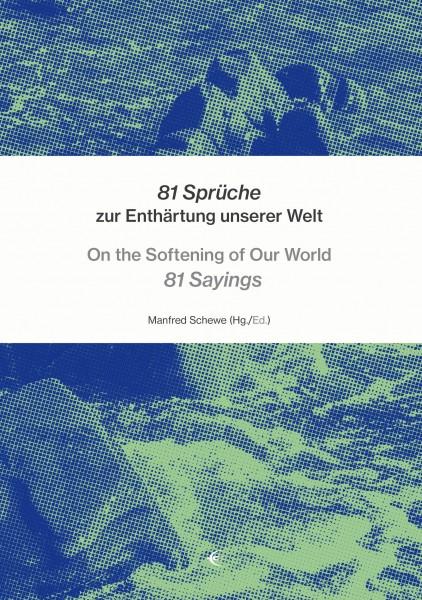 81 Sprüche zur Enthärtung unserer Welt – On the Softening of Our World: 81 Sayings
