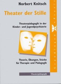 Theater der Stille – Theaterpädagogik in der Kinder- und Jugendpsychiatrie