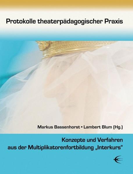Protokolle theaterpädagogischer Praxis