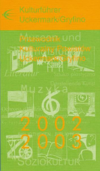 Kulturführer Uckermark/Gryfino 2002/2003